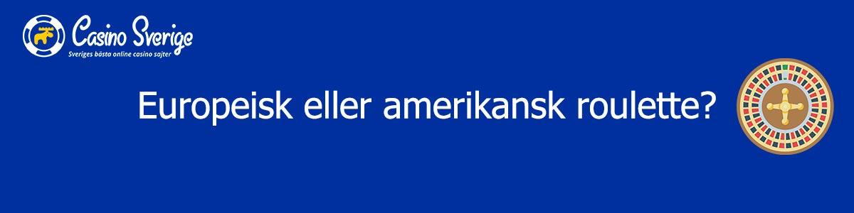 Europeisk eller amerikansk roulette. Vad är bäst?
